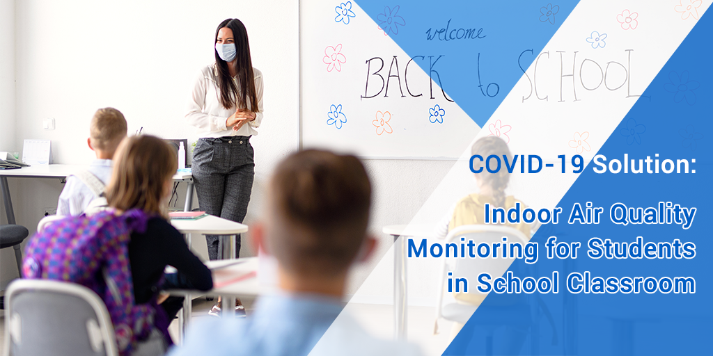 Covid-19 Solution: Indoor Air Quality Monitoring