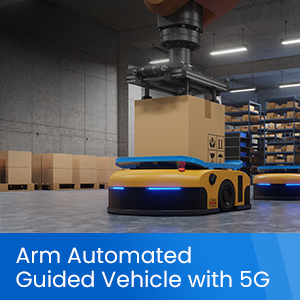 Arm Automated Guided Vehicle With 5G Network To Unlock Its Potential