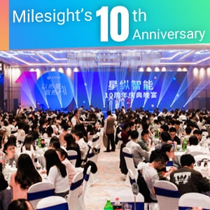 Milesight's Celebration For A Decade Of Achievements And A Vision For The Future