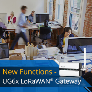 Exploring The Benefits Of New Features In UG6x Series LoRaWAN® Gateway