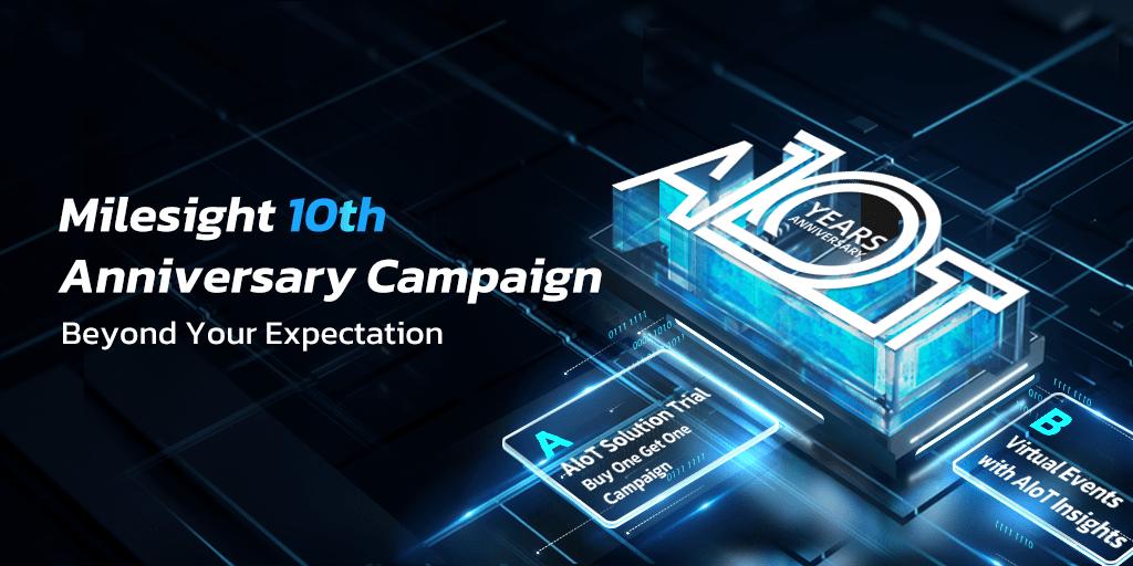 Milesight 10th Anniversary Campaign