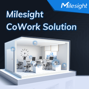 Transform Your Workspace Into Smart Office With Milesight CoWork Solution