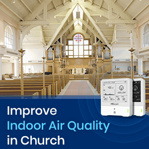 Improve Indoor Air Quality In Church With AM300 Series Ambience Monitoring Sensor